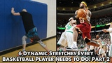 Dynamic Stretches Every Basketball Player Needs to Do Part 2