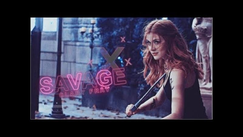 Clary Fray ○ Savage ○ FandomsWillxCollide