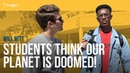Students Think Our Planet Is Doomed!