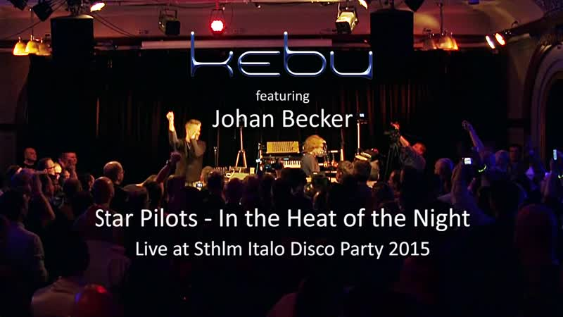 Star Pilots In the Heat of the Night live by Kebu Johan Becker @ Sthlm Italo Disco Party 2015