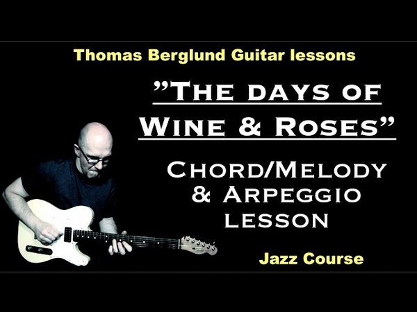 The Days of wine and roses Chord/melody and Arpeggio lesson / Jazz Guitar lesson