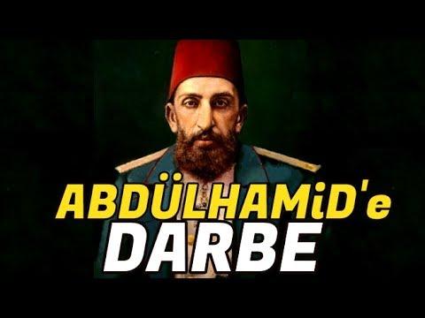 Sultan Abdülhamide Yapılan Hain DARBE !