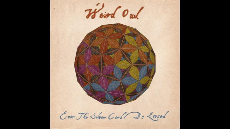 Weird Owl - Ever The Silver Cord Be Loosed (2009) (Full Album)
