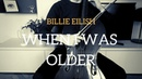 Billie Eilish - When I was older for cello and piano (COVER)