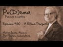 A Última Pergunta - Isaac Asimov - Audiodrama - Po(D)ema