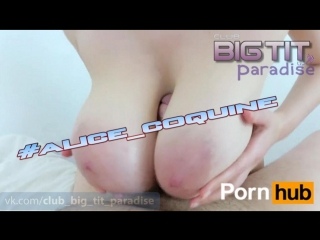 Alice_coquine - biggest tits bounce ever, titsfuck and mouth full of cum