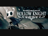 Hollow Knight! Потрясающе атмосферный и сложный платформер в стиле DarkSouls! ч.7