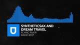 Trance - Syntheticsax and Dream Travel - Flying River (Radio Edit) Umusic Records Release