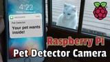 Raspberry Pi Pet Detector Camera Using Python, TensorFlow, and Twilio