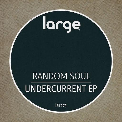 Random Soul альбом Undercurrent EP