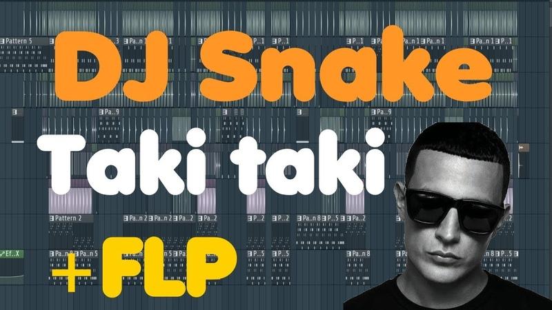 DJ Snake Taki taki FL Studio Remake FLP download