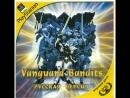 Vanguard Bandits PSX часть2 ищу Братка чтоб инфу передать