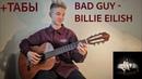 Bad Guy-Billie Eilish На гитаре Как играть Bad Guy на гитареТабы Фингерстайл Cover Tutorial