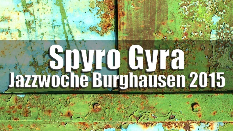 Spyro Gyra - Guiltless Jazzwoche Burghausen 2015 [HD]