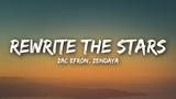 Zac Efron, Zendaya - Rewrite The Stars (Lyrics Lyrics Video)