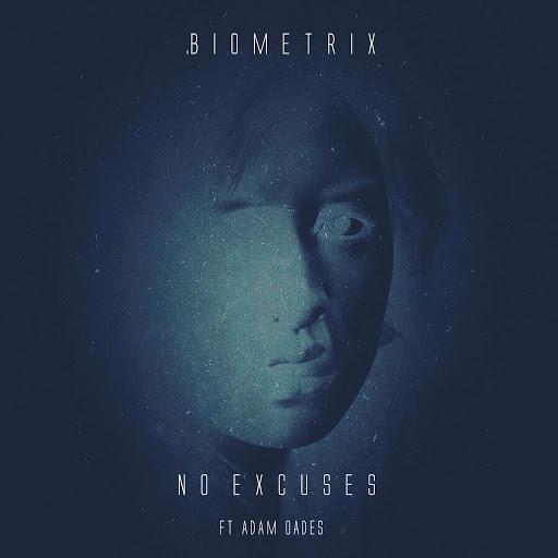 Biometrix альбом No Excuses (Ft Adam Oades)