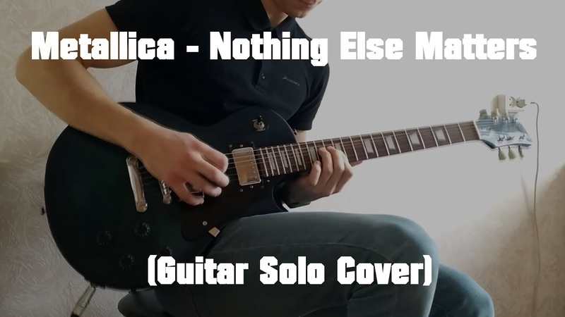 Metallica Nothing Else Matters Guitar Solo Cover