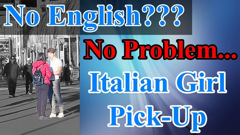 Picking Up Girls With No English - Italian Chick Daygame
