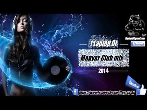 Magyar club mix 2014 2018 ... és a legjobb mai zenék ♫ ♥ ♫ (1. Laptop Dj )