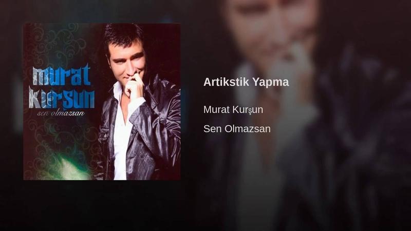 Artislik Yapma ♫ Murat Kurşun ♫ Muzik Video ♫ ( Official )