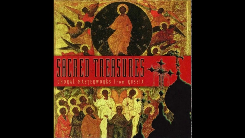 Sacred Treasures Choral masterpieces of the Russian Orthodox Church.