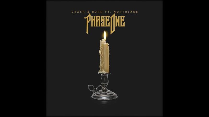 Phaseone Crash Burn Feat Northlane 2019