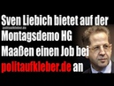 Sven Liebich bietet auf Montagsdemo in Halle HG Maaßen einen Job bei an