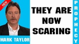 Mark Taylor Prophecy Update (02232019) THEY ARE NOW SCARING