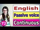 72. Английский_ PASSIVE VOICE _ Длительное Время