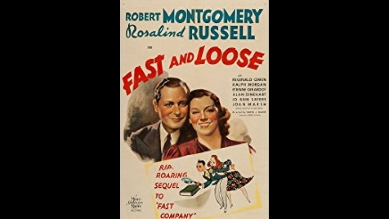 Fast and Loose (1939) Robert Montgomery, Rosalind Russell