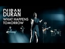 Duran Duran's What Happens Tomorrow Official Music Video