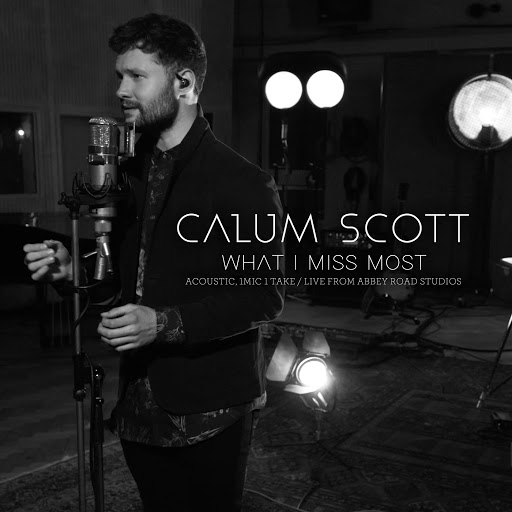 Calum Scott album What I Miss Most (Acoustic, 1 Mic 1 Take/Live From Abbey Road Studios)