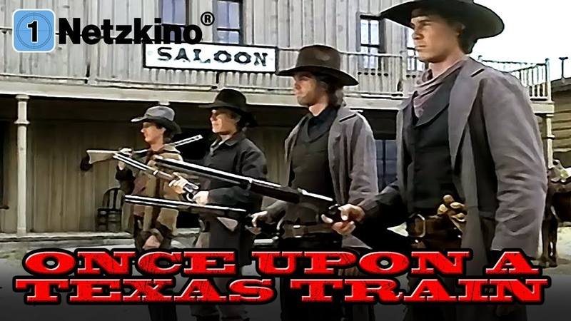Once Upon a Texas Train (ganzer Western auf Deutsch, Western in voller Länge, ganzer Actionfilm)
