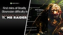 Shadow of the Tomb Raider XB1 Deadly Obsession difficulty