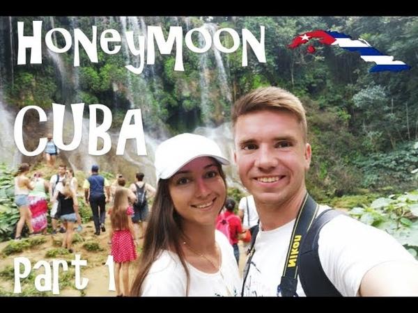 Honeymoon Cuba Part 1 | Медовый месяц на Кубе Часть 1