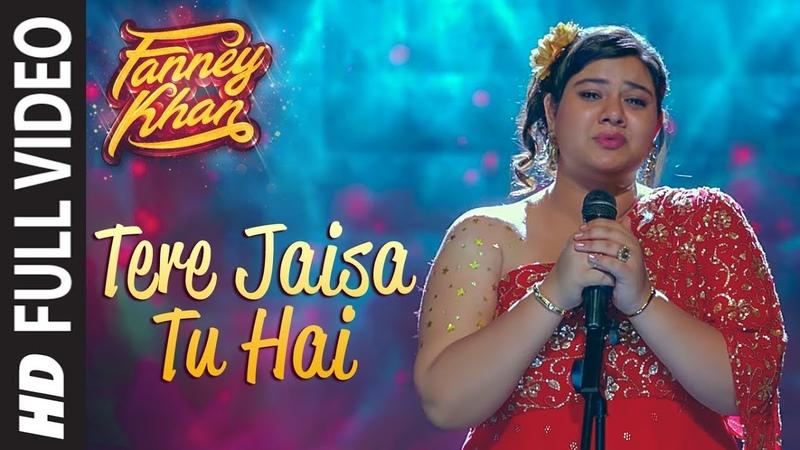 Tere Jaisa Tu Hai Full Video Song FANNEY KHAN Anil Kapoor Aishwarya Rai Bachchan Rajkummar Rao