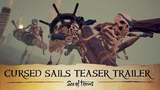 Official Sea of Thieves Cursed Sails Teaser Trailer