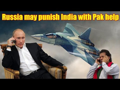 Failing fifth-generation fighter project Russia may punish India with Pak help Pakistani Media
