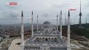 Çamlıca Camii'nin yüzde 98'i tamamlandı
