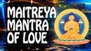 Buddha Maitreya Mantra of Love Kindness and Compassion