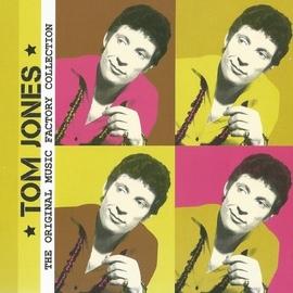 Tom Jones альбом The Original Music Factory Collection, Tom Jones