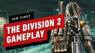 The Division 2: 20 Minutes of Co-op Mission Gameplay - IGN First