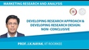 Developing Research Approach Developing Research Design: Non- Conclusive