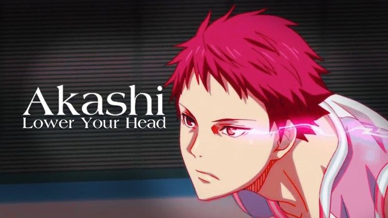 Akashi「AMV」Lower Your Head「Kuroko no Basket」ᴴᴰ