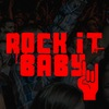 ROCK IT BABY