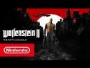 Wolfenstein II_ The New Colossus — трейлер геймплея (Nintendo Switch)