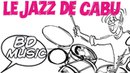 BD Music Presents Le Jazz de CABU (Louis Armstrong, Billie Holiday, Sidney Bechet more artists)