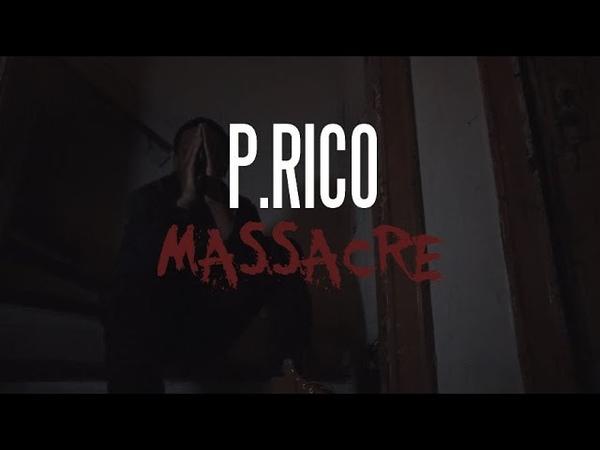 P.RICO - Massacre (Official Music Video) Shot by 036A1