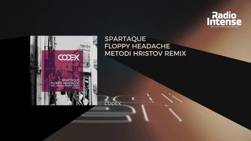 Premiere Spartaque - Floppy Headache (Metodi Hristov Remix) [Codex Recordings] Techno