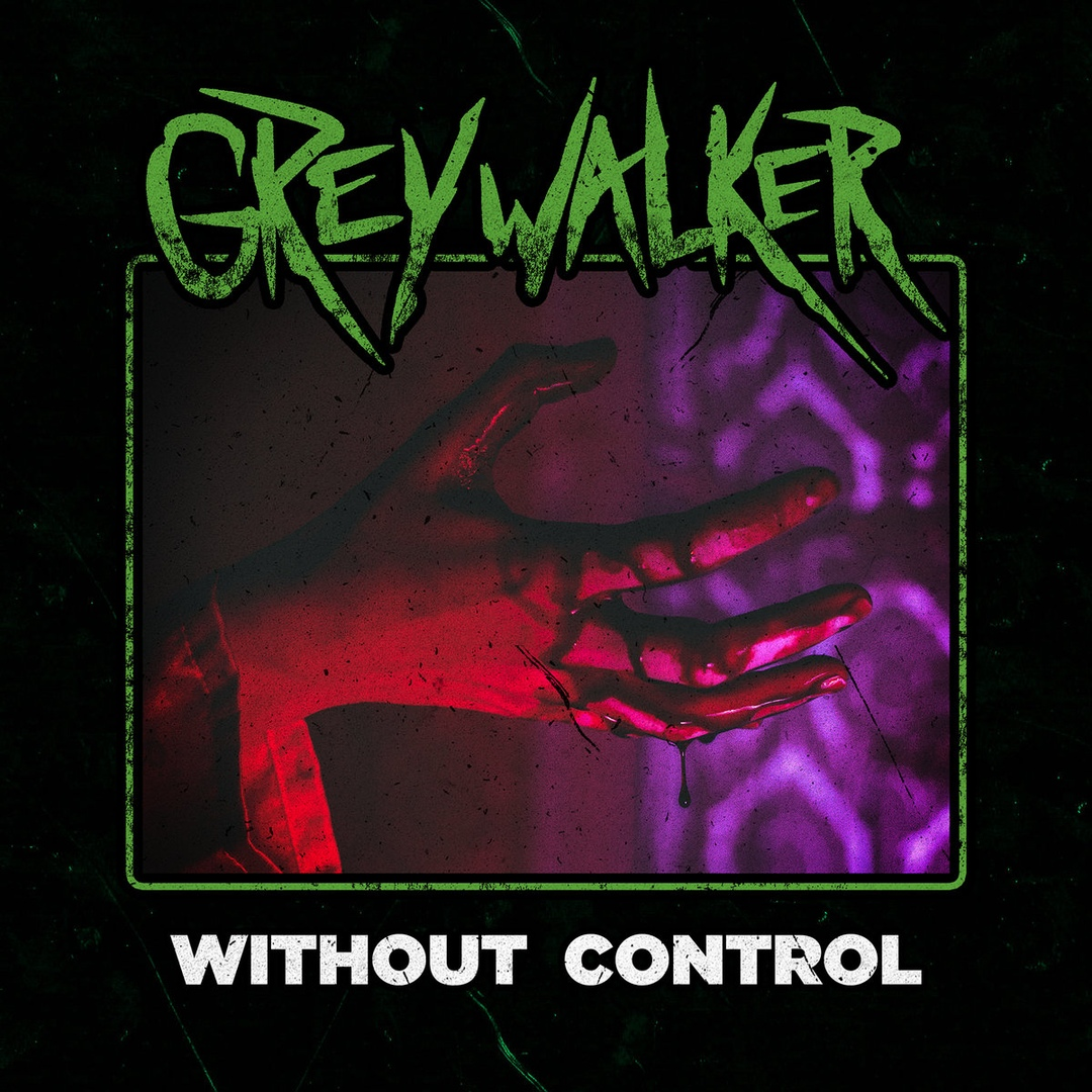 Greywalker - Without Control (2018)
